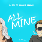All Mine (feat. Illijah & Conman)