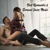 Best Romantic & Sensual Jazz Music: Love & Emotional Jazz, Erotic Music for Making Love, Instrumental Songs for Night Date - Instrumental Jazz Music Ambient, Romantic Piano Music Masters & Piano Jazz Background Music Masters