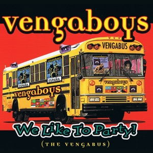 We Like to Party! (The Vengabus) [Six Flags]