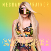 Can't Dance - Meghan Trainor