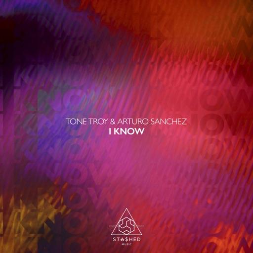 I Know - Single by Arturo Sanchez & Tone Troy