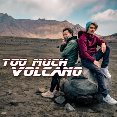 Too Much Volcano! (feat. The Anime Man & Natsuki Aso)