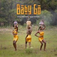 Otile Brown & Kizz Daniel - Baby Go - Single