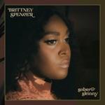 Brittney Spencer - Sober & Skinny