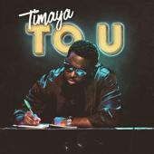To U - Timaya