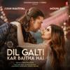 Jubin Nautiyal - Dil Galti Kar Baitha Hai (feat. Mouni Roy) artwork