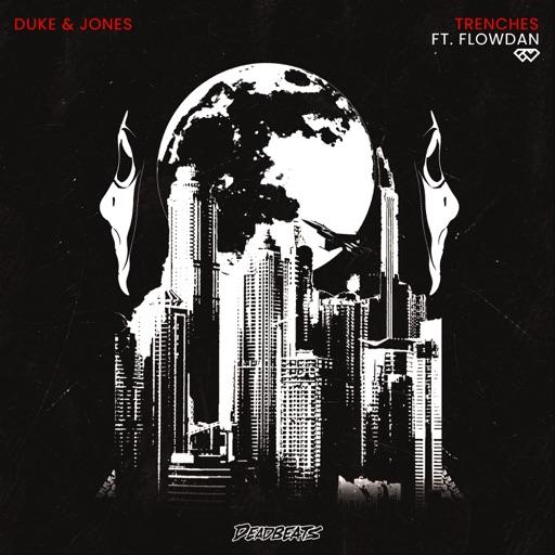 Trenches (feat. Flowdan) - Single by Duke & Jones