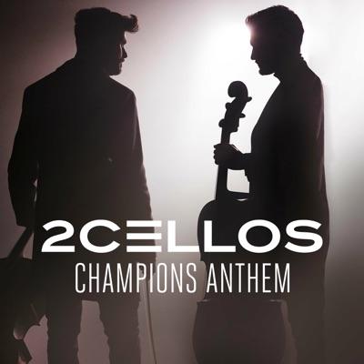 Champions Anthem - Single - 2Cellos