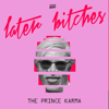 The Prince Karma - Later Bitches  artwork
