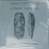 Tweety Gonzalez - Una Pregunta Más
