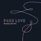 FAKE LOVE (Rocking Vibe Mix) - BTS