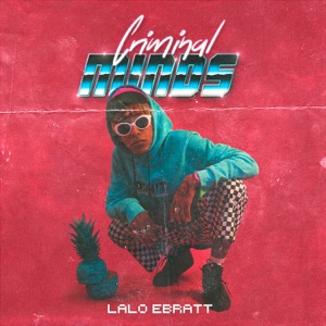 Lalo Ebratt & Trapical - Criminal Minds