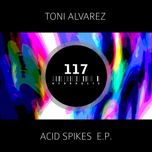 Acid Spikes - EP by Toni Alvarez