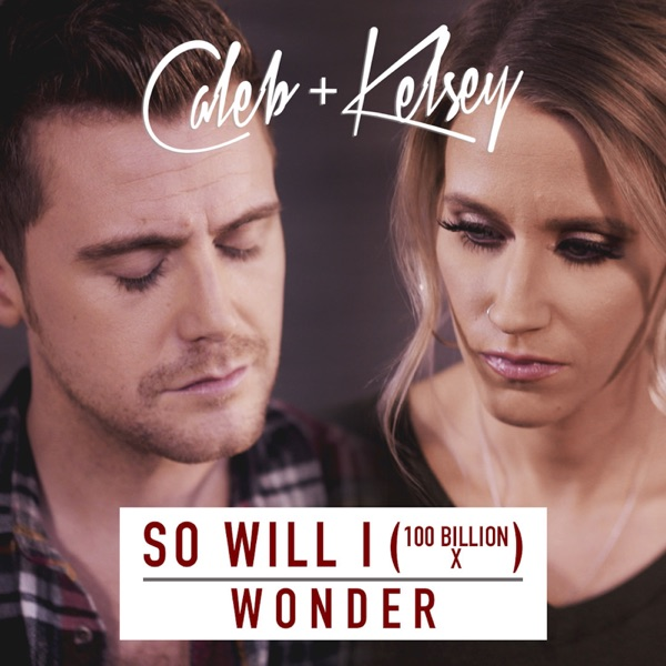 So Will I (100 Billion X) / Wonder - Single