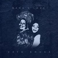 Dayo Amusa - Mama's Love - Single