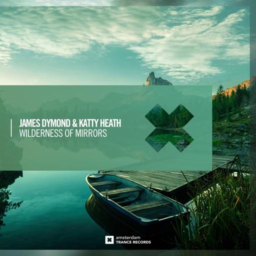 Wilderness of Mirrors - Single by Katty Heath & James Dymond