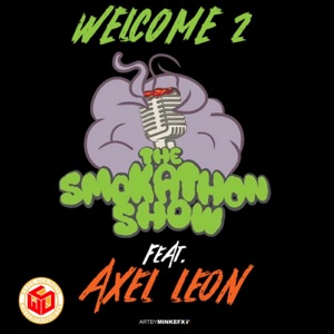Welcome 2 the SmokAthon Show (feat. Axel Leon) - Single Mp3 Download