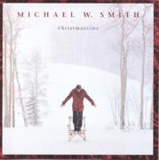 Christmastime - Michael W. Smith