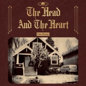 The Head And The Heart - Our House
