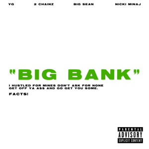 Big Bank (feat. 2 Chainz, Big Sean & Nicki Minaj) - YG