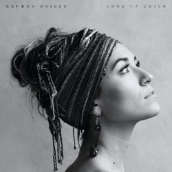 Look Up Child - Lauren Daigle Album Cover