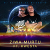 Ziwa Murtu (feat. Kwesta) [DJ Vetkuk Vs. Mahoota] - DJ Vetkuk & Mahoota