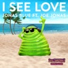 I See Love (feat. Joe Jonas) [From