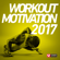 Power Music Workout - Workout Motivation 2017 (Unmixed Workout Music Ideal for Gym, Jogging, Running, Cycling, Cardio and Fitness)