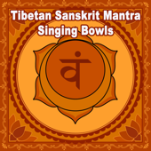 Tibetan Sanskrit Mantra Singing Bowls for Mantra, Reiki, Massage & Spa (Chill Tibetan Singing Bowls Music for Relaxtaion, Yoga & Spa)