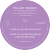 The Juan MacLean - What Do You Feel Free About? artwork
