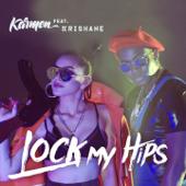 Lock My Hips (feat. Krishane) - Karmen