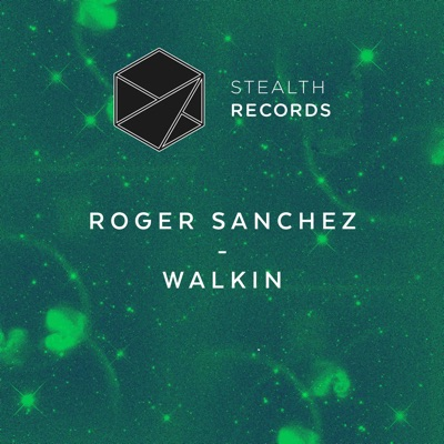 Walkin - Single - Roger Sanchez