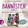 Die Bannister Girls - Drei Schwestern in unruhigen Zeiten (Ungekürzt) - Jean Saunders