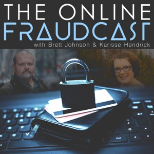 The Online Fraudcast with Brett Johnson & Karisse Hendrick