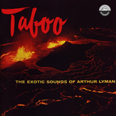 Taboo: The Exotic Sounds of Arthur Lyman