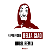 Bella Ciao (Hugel Remix - Radio Edit) - El Profesor