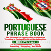 Language Learning University - Portuguese Phrase Book: The Ultimate Portuguese Phrase Book for Traveling in Portugal or Brazil Including over 1000 Phrases for Accommodations, Eating, Traveling, Shopping, and More (Unabridged)  artwork