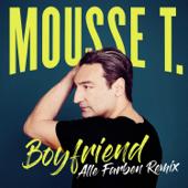 Boyfriend (Alle Farben Remix) - Mousse T.