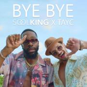 Bye Bye (feat. Tayc) - Soolking