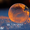 Milton Gray - Light Down Grafik