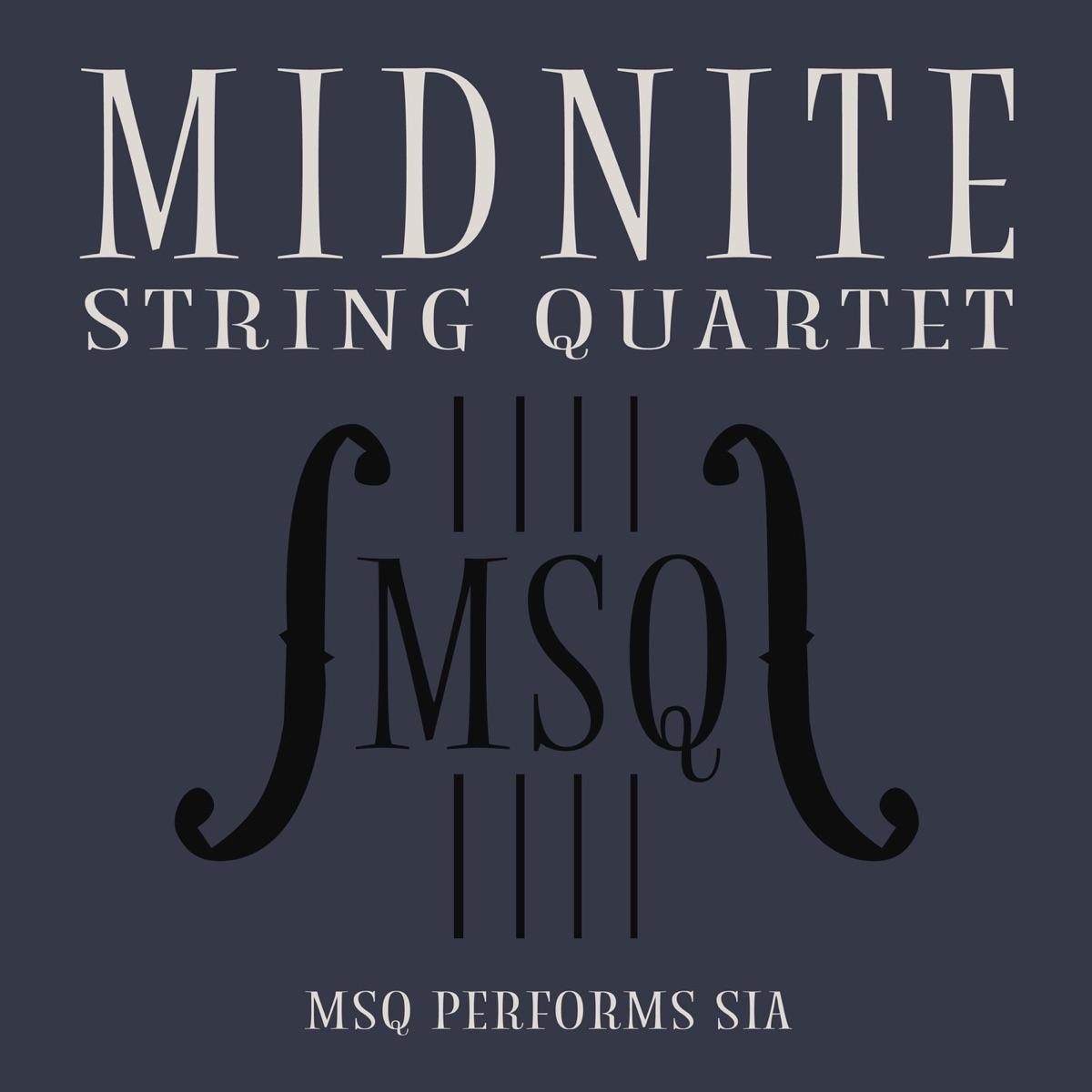 MSQ Performs Sia Midnite String Quartet CD cover