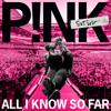 P!nk - All I Know So Far: Setlist artwork