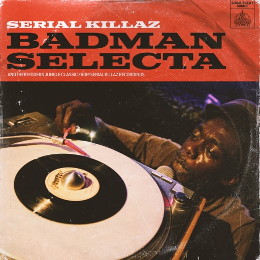 Badman Selecta - Single by Serial Killaz