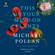 This Is Your Mind on Plants (Unabridged) - Michael Pollan