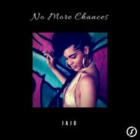 No More Chances Jajo