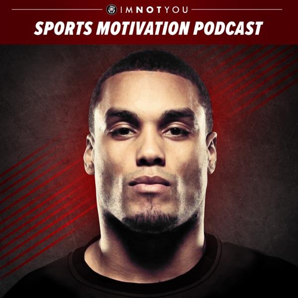 Sports Motivation Podcast by I'm Not You | Mindset | Strategies | Habits | Psychology | Athlete Development | Host Niyi Sobo