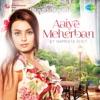 Aaiye Meharban