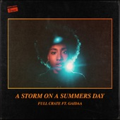 Full Crate - A Storm On a Summers Day (feat. GAIDAA)