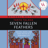 Seven Fallen Feathers (Unabridged) - Tanya Talaga