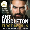 Ant Middleton - First Man In: Leading from the Front (Unabridged) artwork